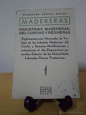 INDUSTRIAS MADERERAS, DEL CORCHO Y RESINERAS. Reglamentaciones Nacionales de Trabajo en las ...