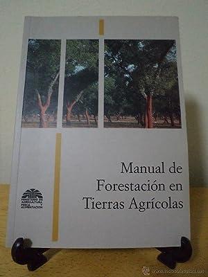 MANUAL DE FORESTACIÓN EN TIERRAS AGRÍCOLAS. VV.AA.