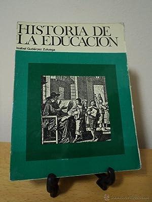 HISTORIA DE LA EDUCACIÓN. GUTIÉRREZ ZULOAGA, Isabel. Narcea Ediciones, 4ª Ed. ...