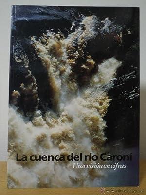 LA CUENCA DEL RÍO CARONÍ. Una visión en cifras. María Elena Corrales y ...