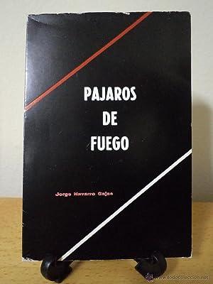 PÁJAROS DE FUEGO. NAVARRO GAJAS, Jorge. Al