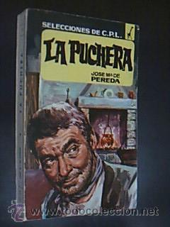 La Puchera. Pereda, José Mª de. Selecciones de C.P.L. Editorial Tesoro. 1962. 312 pp. ...