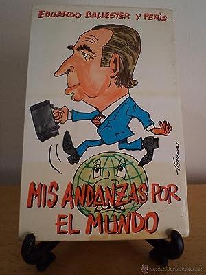 MIS ANDANZAS POR EL MUNDO. BALLESTER Y