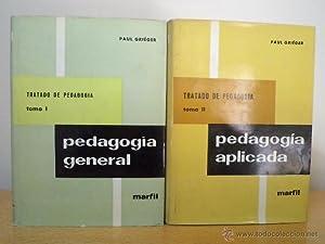 TRATADO DE PEDAGOGÍA. Tomos I-II: Obra completa. Tomo I: Pedagogía general. Tomo II: ...