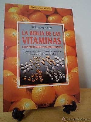 LA BIBLIA DE LAS VITAMINAS Y LOS SUPLEMENTOS NUTRICIONALES. La prevención eficaz y soluci&...