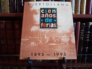 PUERTOLLANO. Cien años de ferias. 1895-1995. RAMÍREZ MADRID, Luis Fernando. ...