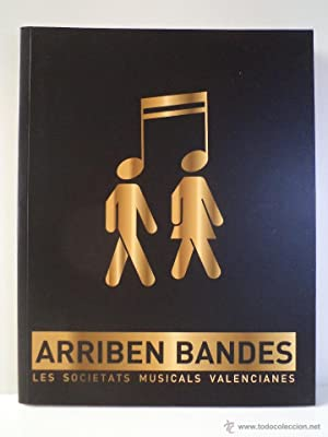 ARRIBEN BANDES. Les Societats Musicals Valencianes. VV.AA. Edició Museu Valenciá d&...