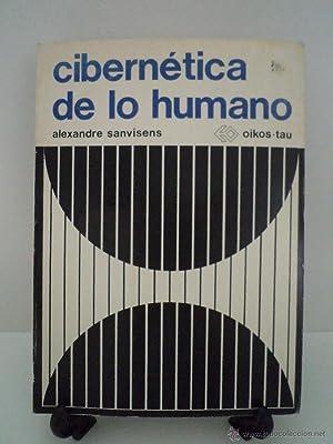 CIBERNÉTICA DE LO HUMANO. SANVISENS MARFULL, Alexandre. Oikos-Tau, Primera Edición ...