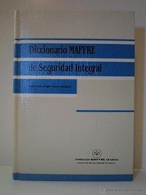 DICCIONARIO MAPFRE DE SEGURIDAD INTEGRAL. Equivalencias en inglés, francés y portugu&...