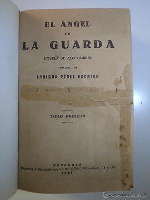EL ÁNGEL DE LA GUARDA. Tomos 1 y 2 en UN volumen: Obra completa. PÉREZ ESCRICH, ...