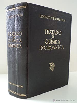TRATADO DE QUIMICA INORGÁNICA. RIESENFELD, Ernesto H. Traducción J. Martín ...