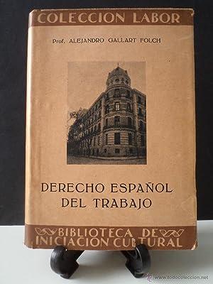 DERECHO ESPAÑOL DEL TRABAJO. GALLART FOLCH, Alejandro. Con un prólogo de Pedro Sangro...