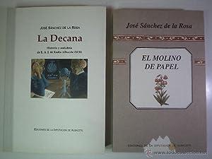 LA DECANA. Historia y anécdota de E.A.J. 44 Radio Albacete (SER). SÁNCHEZ DE LA ROSA,...