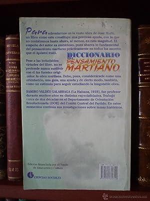 DICCIONARIO DEL PENSAMIENTO MARTIANO. El libro sintetiza la idea martiana en un abundante material ...