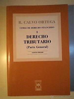 CURSO DE DERECHO FINANCIERO I. DERECHO TRIBUTARIO (Parte General). CALVO ORTEGA, Rafael. Civitas ...