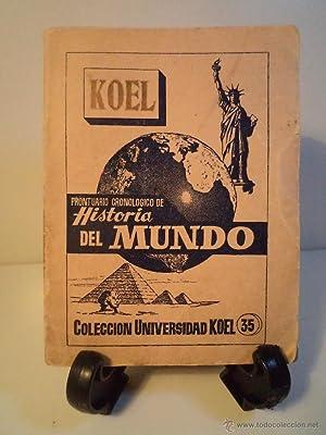 KOEL. PRONTUARIO CRONOLÓGICO DE HISTORIA DEL MUNDO. Colección Universidad Koel 35. ...