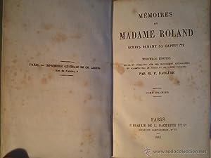 MÉMOIRES DE MADAME ROLAND. Escrits durant sa captivité. Nouvelle Édition revue...