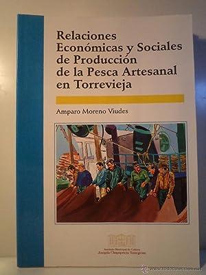RELACIONES ECONÓMICAS Y SOCIALES DE PRODUCCIÓN DE LA PESCA ARTESANAL EN TORREVIEJA (...