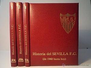 HISTORIA DEL SEVILLA F.C. 3 Volúmenes: Obra completa. Vol. 1: de 1900 a 1936. Vol. 2: de ...