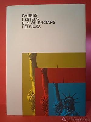 BARRES I ESTELS. ELA VALENCIANS I ELS USA. La exposición Barres i estels. Els valencians i ...