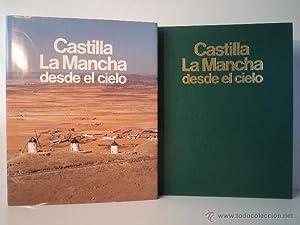 CASTILLA LA MANCHA DESDE EL CIELO. Consideraciones: IZQUIERDO BENITO, Ricardo. Prólogo de ...