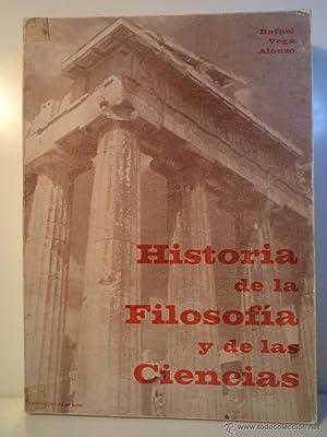 HISTORIA DE LA FILOSOFÍA Y DE LAS CIENCIAS. VEGA ALONSO, Rafael. Editado por el autor en ...