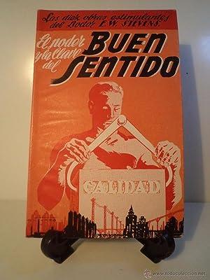 Col. Las Diez Obras Estimulantes del Doctor E.W. Stevens. EL PODER Y LA CLAVE DEL BUEN SENTIDO. ...