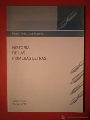 HISTORIA DE LAS PRIMERAS LETRAS. TELLO DÍAZ-MAROTO,: Detallado en descripción.