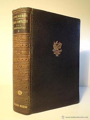 OBRAS COMPLETAS. Vol. 3: Biografías I. MAUROIS, André. Col. Los Clásicos del ...