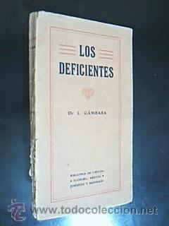 Los deficientes. Manual especial para magistrados, abogados,: Detallado en descripción.