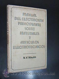 MANUAL DEL ELECTRICISTA PRINCIPIANTE SOBRE MATERIALES Y: Detallado en descripción.