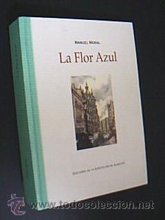 LA FLOR AZUL ¿Del Balazote al Danubio-: Detallado en descripción.