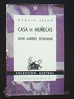 CASAS DE MUÑECAS Y JUAN GABRIEL BORKMAN. IBSEN, Henrik. Colección Austral nº 193...