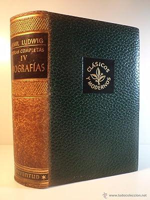 OBRAS COMPLETAS DE EMIL LUDWIG. Volumen IV.: Detallado en descripción.