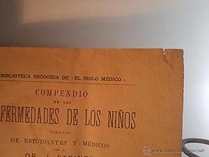COMPENDIO DE LAS ENFERMEDADES DE LOS NIÑOS PARA USO DE ESTUDIANTES Y MÉDICOS. Tomos ...