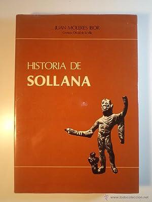 HISTORIA DE SOLLANA. MOLERES IBOR, Juan (Cronista Oficial de la Villa). Prólogo de Vicente ...