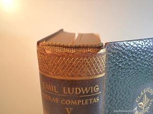 OBRAS COMPLETAS DE EMIL LUDWIG. Volumen V.: Detallado en descripción.