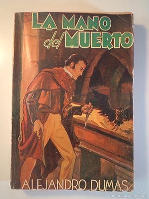 LA MANO DEL MUERTO. DUMAS, Alejandro. Prólogo: Detallado en descripción.