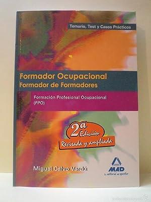 FORMADOR OCUPACIONAL. FORMADOR DE FORMADORES. Temario, Test: Detallado en descripción.