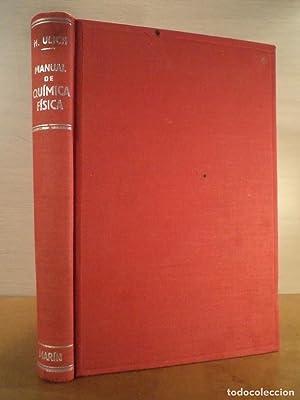 MANUAL DE QUIMICA FÍSICA. ULICH, Hermann. Traducción: Detallada en la