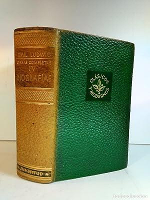 OBRAS COMPLETAS DE EMIL LUDWIG. Volumen IV.: Detallada en la