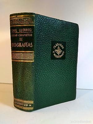 OBRAS COMPLETAS DE EMIL LUDWIG. Volumen II.: Detallada en la