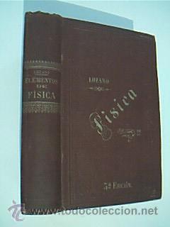 ELEMENTOS DE FÍSICA. LOZANO Y PONCE DE LEÓN, Eduardo. 1893. Edición mejorada y...