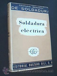 TRATADO GENERAL DE SOLDADURA. TOMO II: Soldadura Eléctrica. SCHIMPKE y HORN, 1967: SCHIMPKE ...