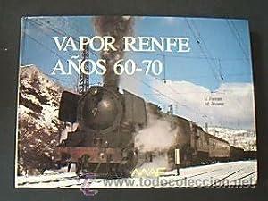 VAPOR RENFE AÑOS 60-70. J. FERRATÉ. M. ÁLVAREZ. Texto castellano-inglés...