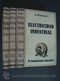ELECTRICIDAD INDUSTRIAL. TOMOS II-III-IV. Gustavo Gili, Barcelona, 1944-1944-1948.: Gustavo Gil