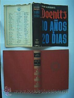 Diez años y veinte días. Gran Almirante DOENITZ, Karl.Editorial Luis de Caralt, a&...