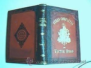 Obras completas de Victor Hugo. Tomo I. Edición de lujo.Terraza Atienza y Cª. Edit ...