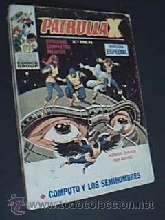 PATRULLA X. Vol 21: Computo y los semihombres. Ediciones Vértice, 1972.