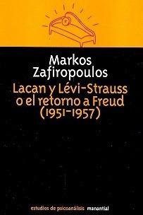 Lacan Y Levi-strauss O El Retorno A Freud - Zafiropoulos, Ma - ZAFIROPOULOS, MARKOS